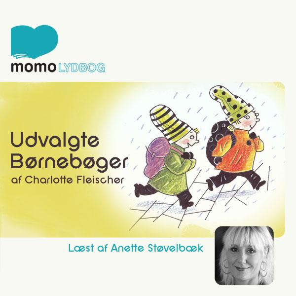 charlotte fleischer Udvalgte børnebøger (lydbog) på bogreolen.dk