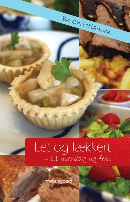 Let og lækkert  -  til hverdag og fest (e-bog) fra bo christiansen fra bogreolen.dk