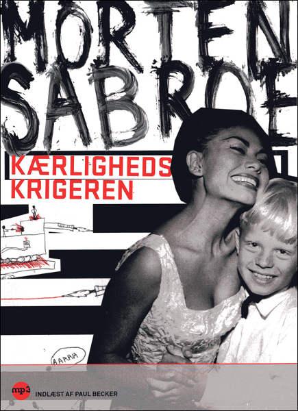 morten sabroe Kærlighedskrigeren (lydbog) fra bogreolen.dk