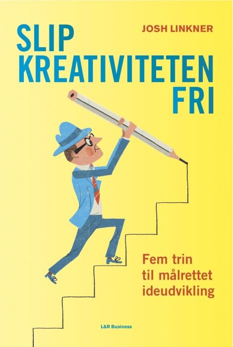josh linkner Slip kreativiteten fri (e-bog) fra bogreolen.dk