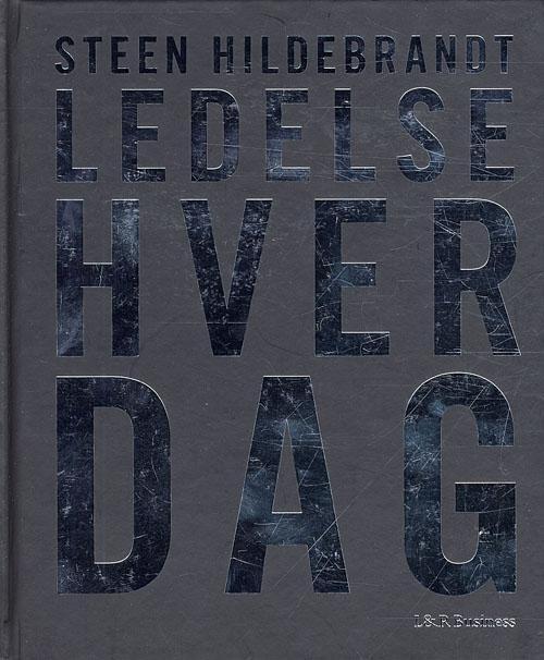 steen hildebrandt Ledelse hver dag (e-bog) fra bogreolen.dk