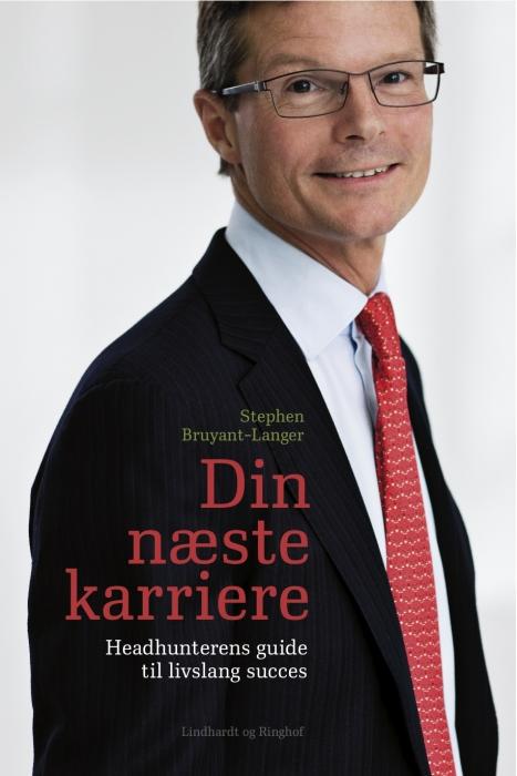 stephen bruyant-langer – Din næste karriere - headhunterens guide til livslang succes (e-bog) fra bogreolen.dk