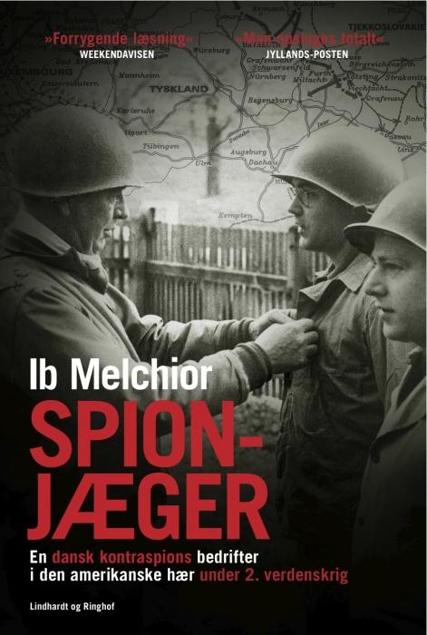 ib melchior – Spionjæger - en dansk kontraspions bedrifter i den amerikanske hær under 2. verdenskrig (e-bog) fra bogreolen.dk