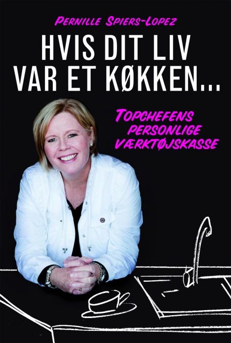 pernille spiers-lopez – Hvis dit liv var et køkken (e-bog) på bogreolen.dk