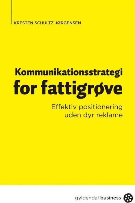 Kommunikationsstrategi for fattigrøve (e-bog) fra kresten schultz jørgensen fra bogreolen.dk