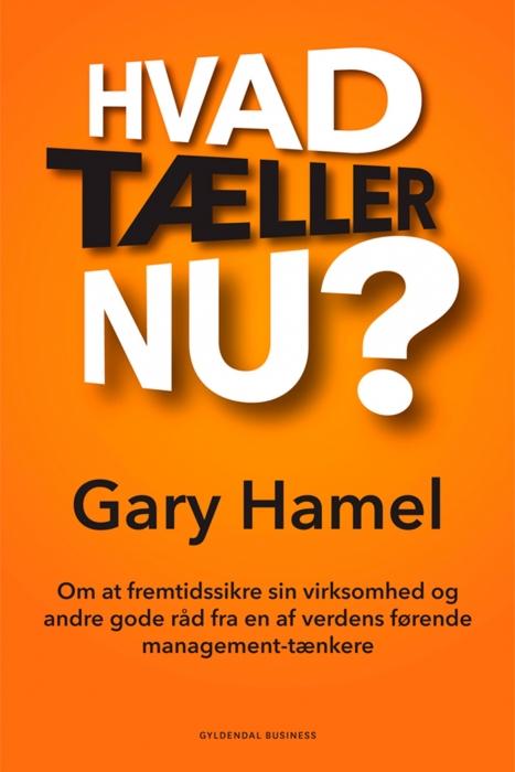gary hamel – Hvad tæller nu? (e-bog) på bogreolen.dk