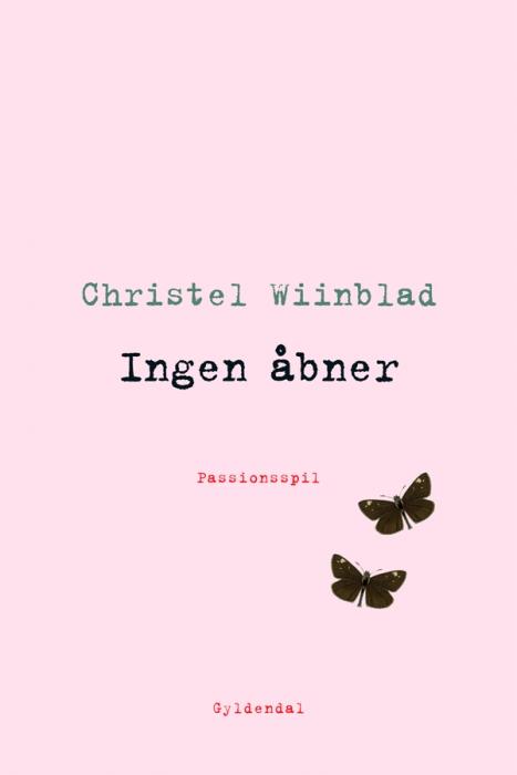 christel wiinblad – Ingen åbner (e-bog) på bogreolen.dk