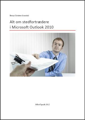 Alt om stedfortrædere i microsoft outlook 2010 (e-bog) fra benny christen grandahl på bogreolen.dk