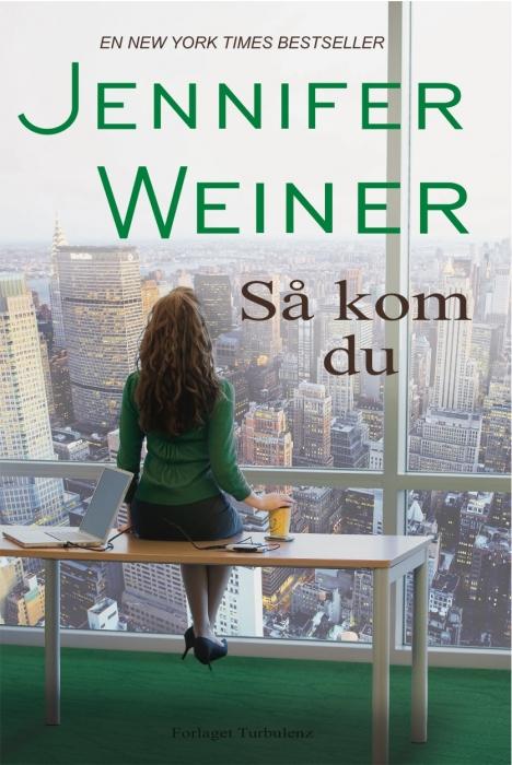 jennifer  weiner – Så kom du (e-bog) fra bogreolen.dk