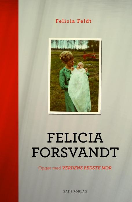 Felicia forsvandt (e-bog) fra felicia feldt på bogreolen.dk
