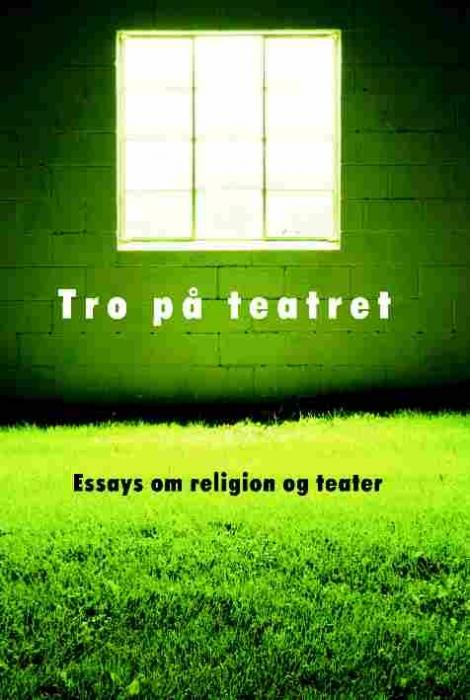 Tro på teatret (e-bog) fra lars qvortrup på bogreolen.dk