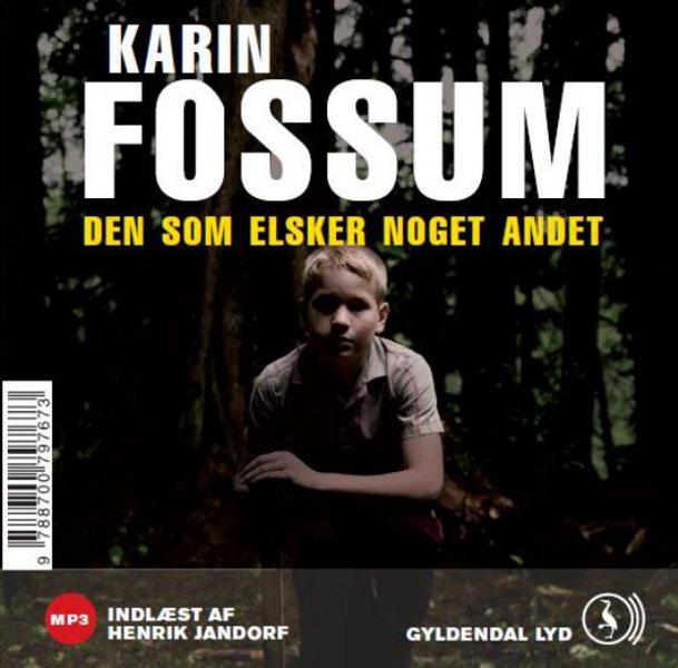 Den som elsker noget andet (lydbog) fra karin  fossum på bogreolen.dk
