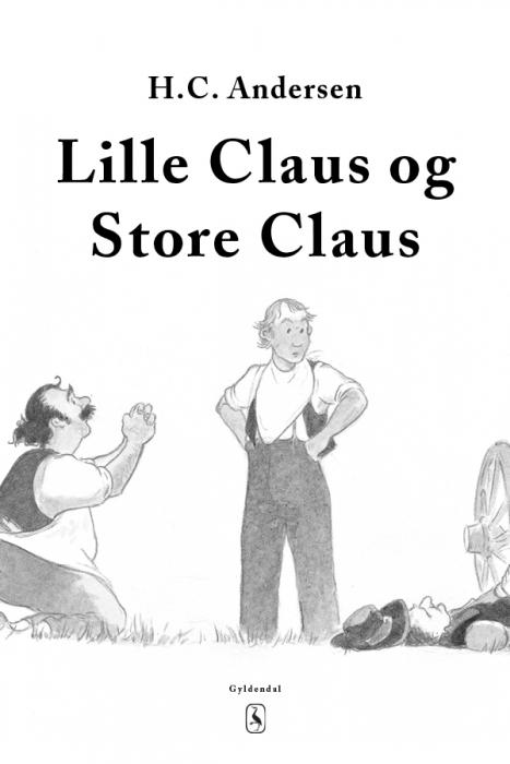 Lille claus og store claus (e-bog) fra h. c. andersen på bogreolen.dk