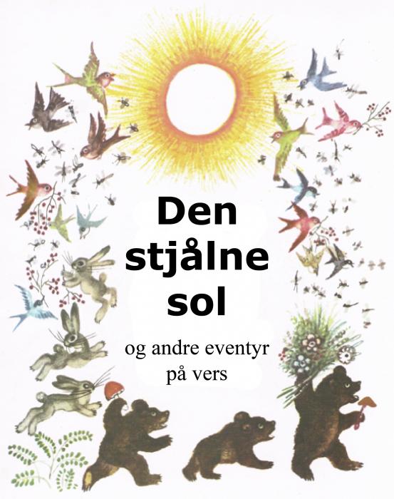 kornej tjukovskij Den stjålne sol og andre eventyr på vers (e-bog) fra bogreolen.dk