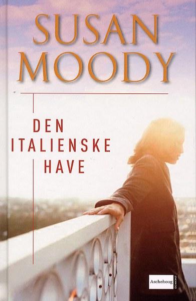 Den italienske have (lydbog) fra susan moody på bogreolen.dk