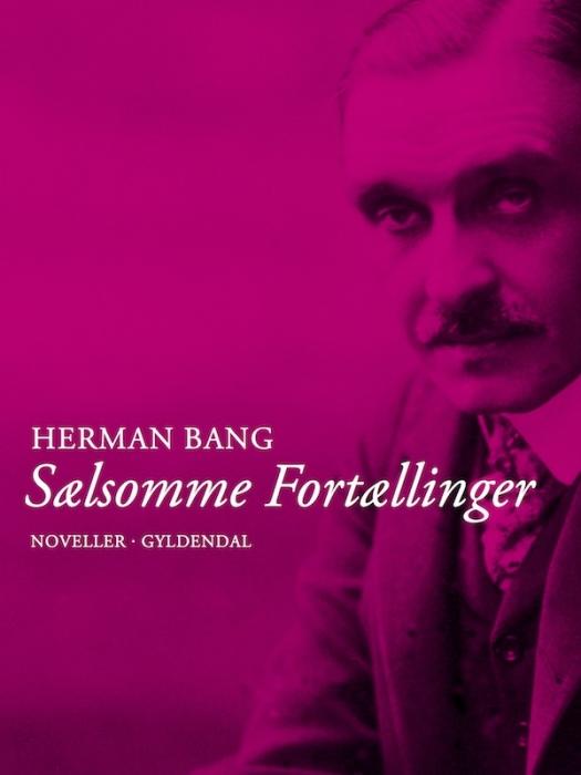 herman bang Sælsomme fortællinger (e-bog) fra bogreolen.dk