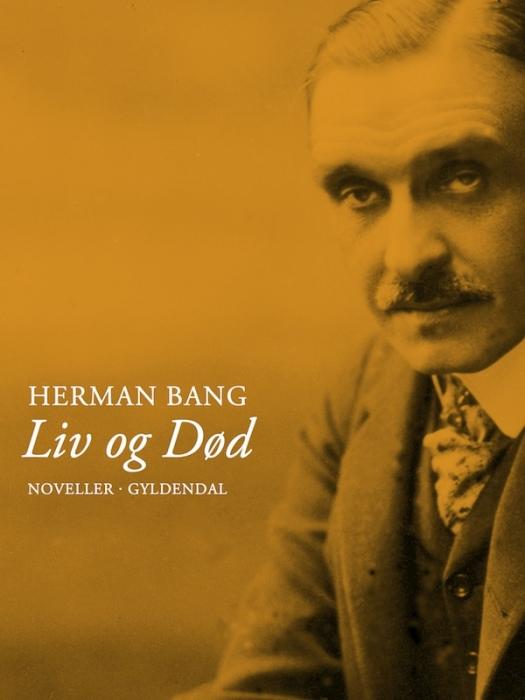 herman bang Liv og død (e-bog) fra bogreolen.dk