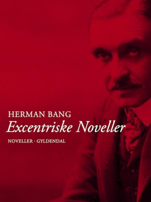 herman bang – Excentriske noveller (e-bog) fra bogreolen.dk