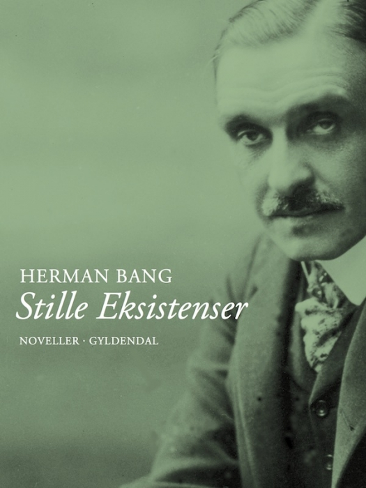 herman bang Stille eksistenser (e-bog) på bogreolen.dk