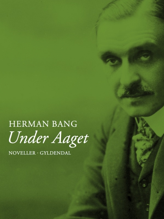 herman bang – Under aaget (e-bog) på bogreolen.dk