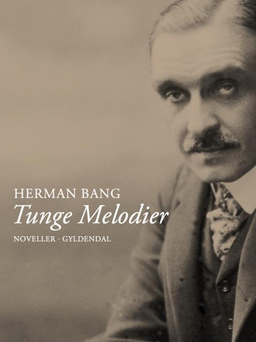 herman bang Tunge melodier (e-bog) fra bogreolen.dk