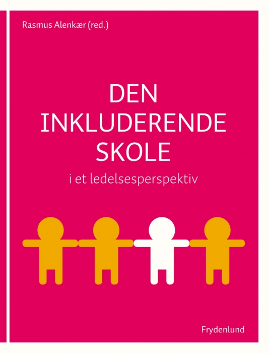 Den inkluderende skole i et ledelsesperspektiv (e-bog) fra rasmus alenkær på bogreolen.dk