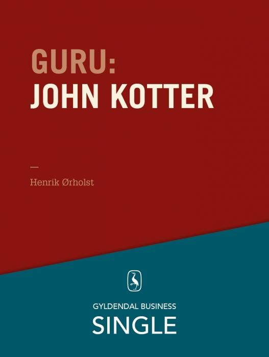 henrik ørholst Guru: john kotter - forandringsspecialisten (e-bog) på bogreolen.dk