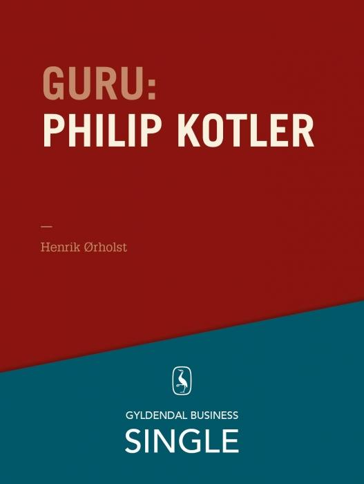 Guru: philip kotler - ham, alle kender (e-bog) fra henrik ørholst på bogreolen.dk