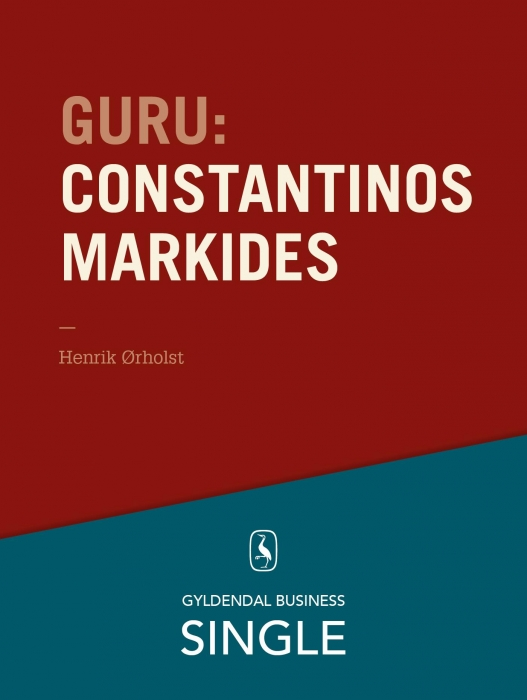 Guru: constantinos markides - en energisk professor (e-bog) fra henrik ørholst fra bogreolen.dk