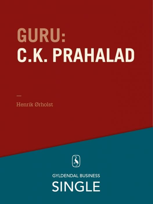 henrik ørholst Guru: c.k. prahalad - en indisk guru med udsyn (e-bog) på bogreolen.dk