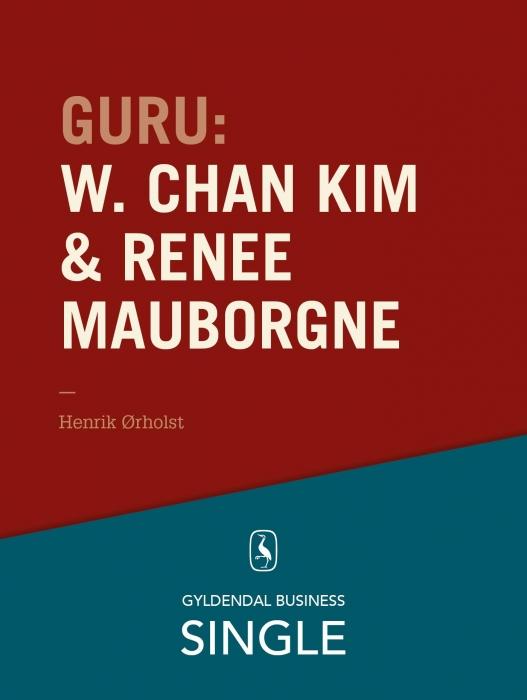 henrik ørholst – Guru: w. chan kim & renée mauborgne - en troldmand og hans lærling (e-bog) på bogreolen.dk