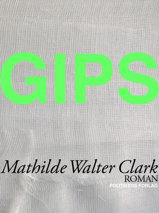 mathilde walter clark Gips (e-bog) på bogreolen.dk