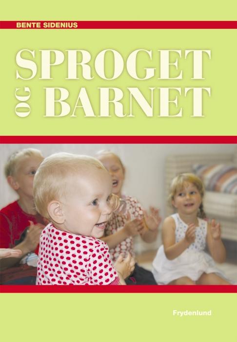 bente  sidenius – Sproget og barnet (e-bog) på bogreolen.dk