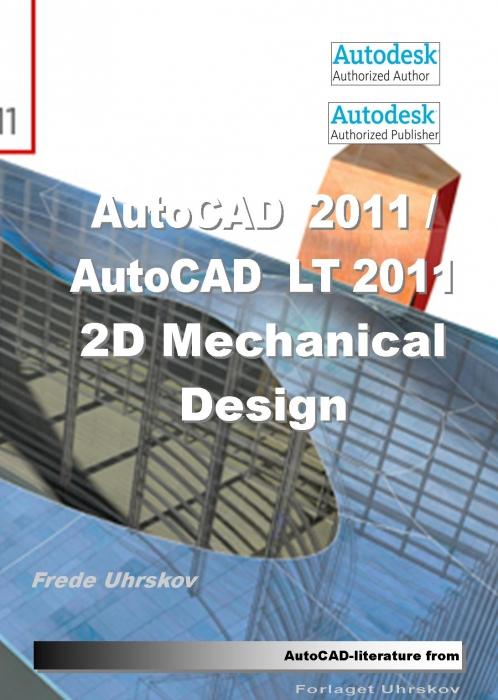 frede uhrskov – Autocad 2011 / autocad lt 2011 - 2d mechanical design (e-bog) fra tales.dk