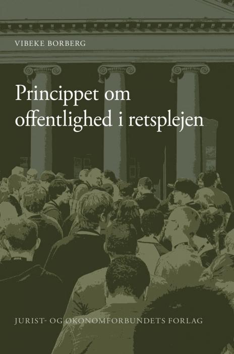 vibeke borberg Princippet om offentlighed i retsplejen (e-bog) på bogreolen.dk