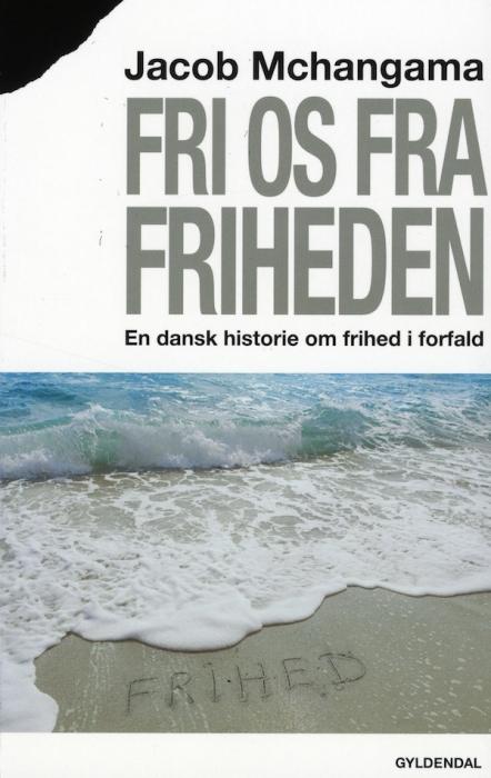 jacob mchangama – Fri os fra friheden (e-bog) på bogreolen.dk