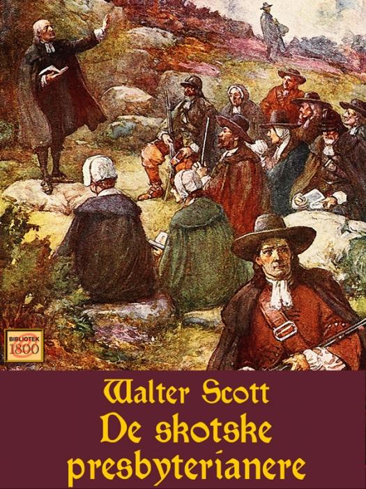 walter scott – De skotske presbyterianere (e-bog) på bogreolen.dk