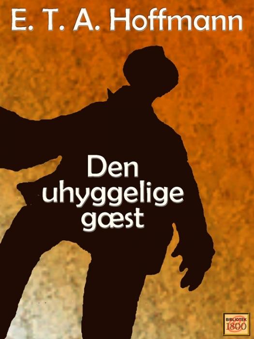 e. t. a. hoffmann Den uhyggelige gæst (e-bog) fra bogreolen.dk