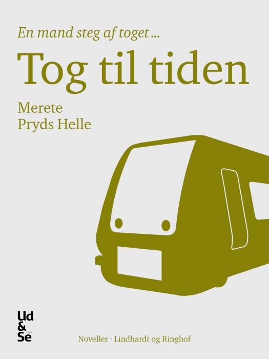 Tog til tiden (e-bog) fra merete pryds helle fra bogreolen.dk