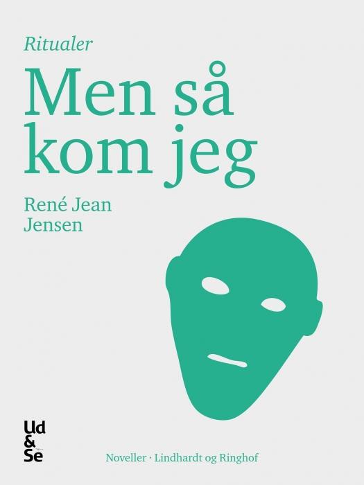Men så kom jeg (e-bog) fra rené jean jensen på bogreolen.dk