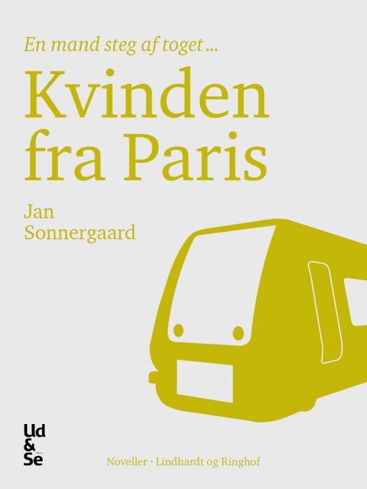 Kvinden fra paris (e-bog) fra jan sonnergaard fra bogreolen.dk