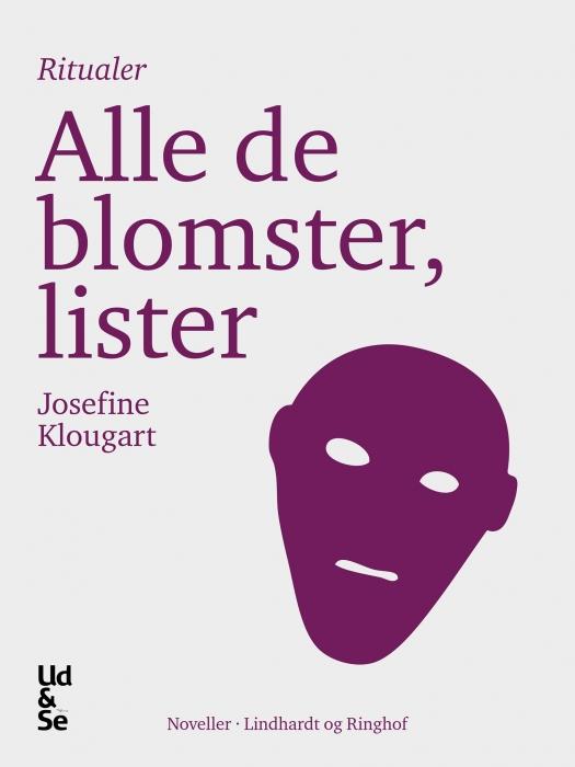 josefine klougart – Alle de blomster, lister (e-bog) fra bogreolen.dk