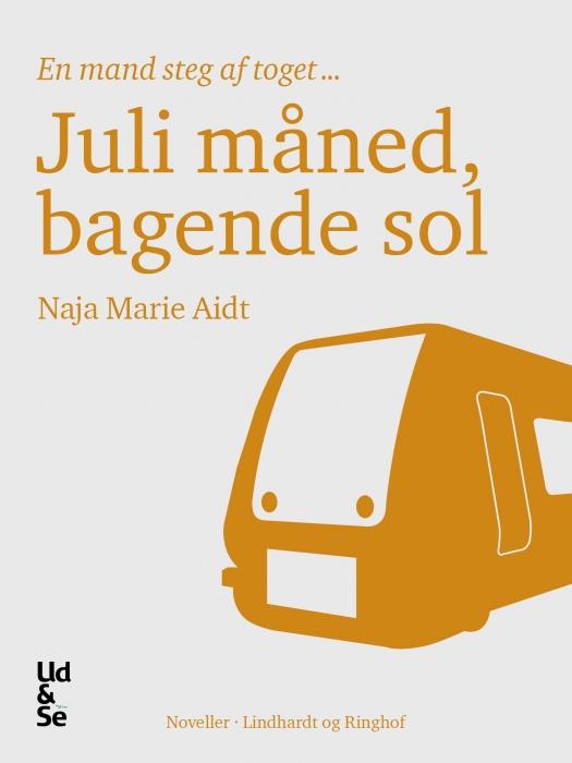 naja marie aidt – Juli måned, bagende sol (e-bog) på bogreolen.dk