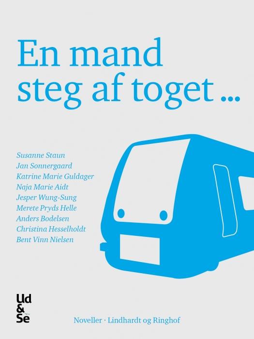 En mand steg af toget ... (e-bog) fra diverse forfattere fra bogreolen.dk