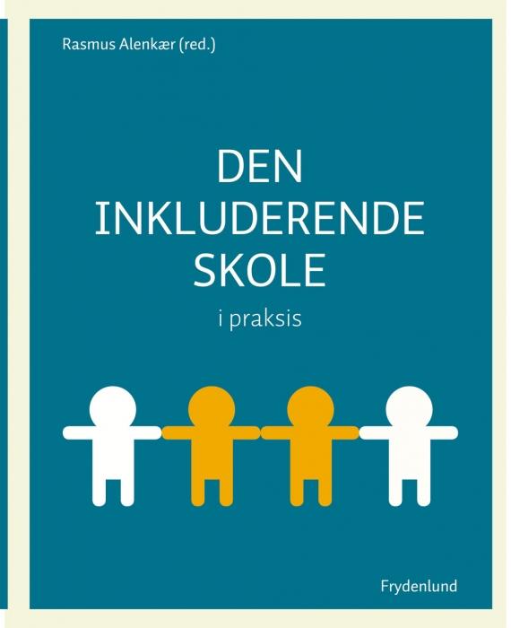 rasmus alenkær – Den inkluderende skole i praksis (e-bog) fra bogreolen.dk