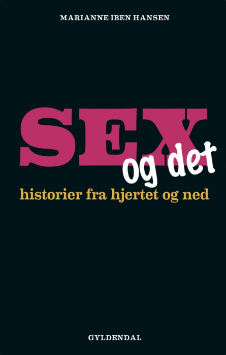 marianne iben hansen – Sex og det (e-bog) på bogreolen.dk