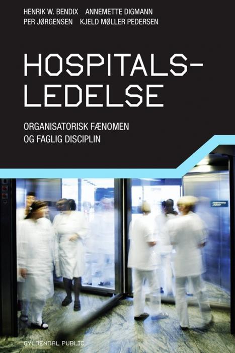 henrik w. bendix – Hospitalsledelse (e-bog) på bogreolen.dk