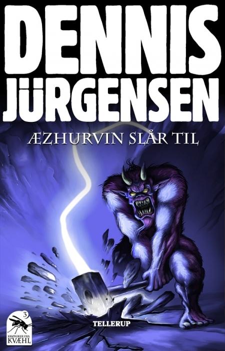 Krøniker fra kvæhl #3: æzurhvin slår til (e-bog) fra dennis jürgensen fra bogreolen.dk
