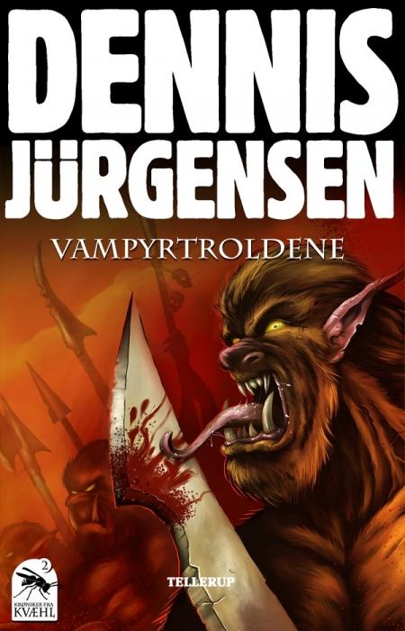 dennis jürgensen – Krøniker fra kvæhl #2: vampyrtroldene (e-bog) fra bogreolen.dk