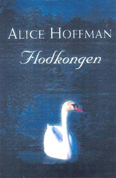 Flodkongen (lydbog) fra alice hoffman på bogreolen.dk